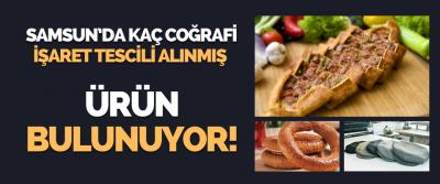 Samsun'da Kaç Coğrafi İşaret Tescili Alınmış Ürün Bulunuyor!