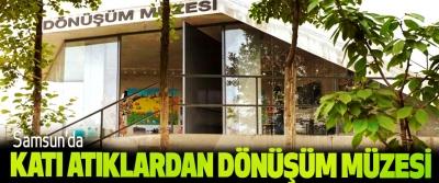 Samsun'da Katı Atıklardan Dönüşüm Müzesi