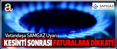 Samsun'da kesinti sonrası doğal gaz faturalarına dikkat!