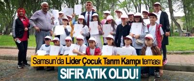 Samsun'da Lider Çocuk Tarım Kampı teması Sıfır atık oldu!