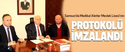Samsun'da Medikal Aletler Meslek Lisesi'nin Protokolü İmzalandı