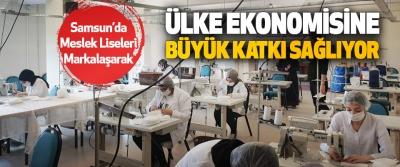 Samsun'da Meslek Liseleri Markalaşarak Ülke Ekonomisine Büyük Katkı Sağlıyor.