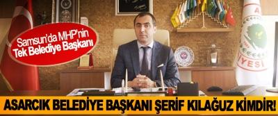 Samsun'da MHP'nin tek Belediye Başkanı Asarcık Belediye Başkanı Şerif Kılağuz Kimdir!