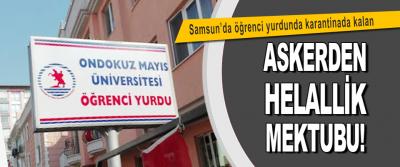 Samsun'da Öğrenci Yurdunda Karantinada Kalan Askerden Helallik Mektubu!