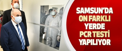 Samsun'da On Farklı Yerde PCR Testi Yapılıyor
