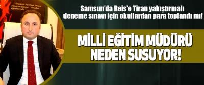 Samsun'da Reis'e Tiran yakıştırmalı deneme sınavı için okullardan para toplandı mı