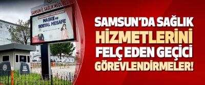 Samsun'da Sağlık Hizmetlerini Felç Eden Geçici Görevlendirmeler!
