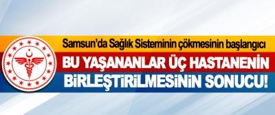 Samsun'da Sağlık Sisteminin çökmesinin başlangıcı