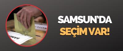 Samsun'da Seçim Var!