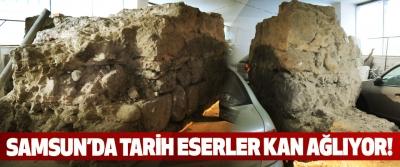 Samsun'da tarih eserler kan ağlıyor!