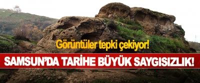 Samsun'da tarihe büyük saygısızlık!