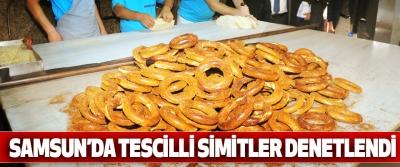 Samsun'da Tescilli Simitler Denetlendi
