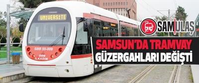 Samsun'da Tramvay Güzergahları Değişti