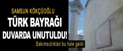 Samsun'da Türk Bayrağı Duvarda Unutuldu!