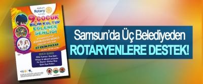 Samsun'da üç belediyeden Rotaryenlere destek!