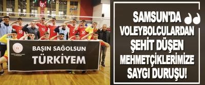 Samsun'da Voleybolculardan Şehit Düşen Mehmetçiklerimize Saygı Duruşu!