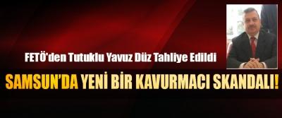 Samsun'da yeni bir kavurmacı skandalı!