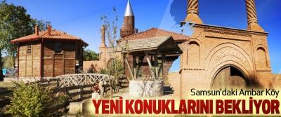 Samsun'daki Ambar Köy Yeni Konuklarını Bekliyor