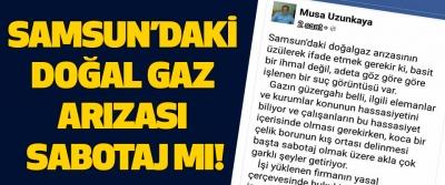 Samsun'daki doğal gaz arızası sabotaj mı!