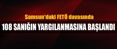 Samsun'daki FETÖ davasında 108 Sanığın Yargılanmasına Başlandı