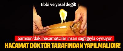 Samsun'daki hacamatcılar insan sağlığıyla oynuyor