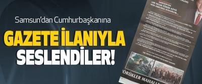 Samsun'dan Cumhurbaşkanına Gazete ilanıyla seslendiler!