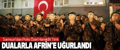 Samsun'dan Polis Özel Harekât Timi  Dualarla Afrin'e Uğurlandı