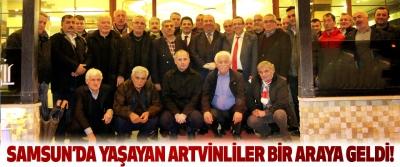 Samsun'da yaşayan Artvinliler bir araya geldi!