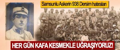 Samsunlu Askerin 938 Dersim hatıraları