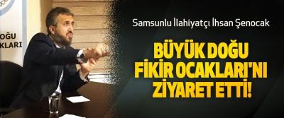 Samsunlu İlahiyatçı İhsan Şenocak Büyük Doğu Fikir Ocakları'nı ziyaret etti!