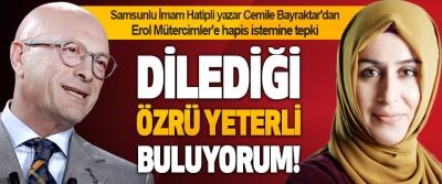 Samsunlu İmam Hatipli yazar Cemile Bayraktar'dan Erol Mütercimler'e Hapis İstemine Tepki