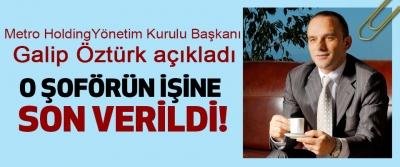 Samsunlu İşadamı Metro Holding Yönetim Kurulu Başkanı Galip Öztürk açıkladı