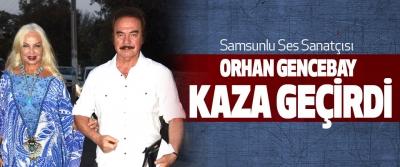 Samsunlu Ses Sanatçısı Orhan Gencebay Kaza Geçirdi