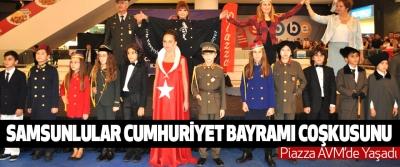 Samsunlular Cumhuriyet Bayramı Coşkusunu  Piazza AVM'de Yaşadı
