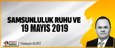 Samsunluluk Ruhu Ve 19 Mayıs 2019