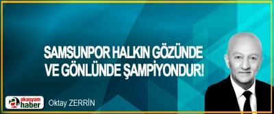 Samsunpor halkın gözünde ve gönlünde şampiyondur!