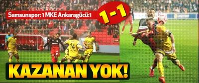 Samsunspor: 1 MKE Ankaragücü: 1