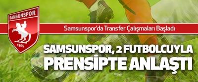 Samsunspor, 2 Futbolcuyla Prensipte Anlaştı