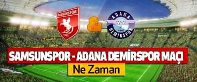 Samsunspor-Adana Demirspor maçı Ne Zaman