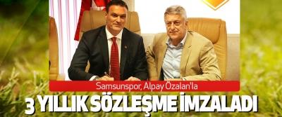 Samsunspor, Alpay Özalan'la 3 yıllık sözleşme imzaladı