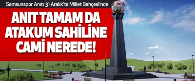 Samsunspor Anıtı 31 Aralık'ta Millet Bahçesi'nde