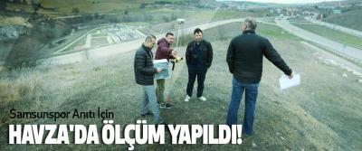 Samsunspor Anıtı İçin Havza'da Ölçüm Yapıldı!