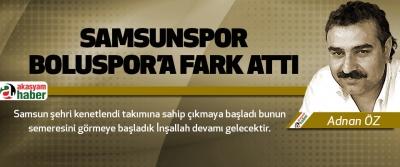 Samsunspor Boluspor'a Fark Attı
