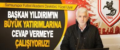Samsunspor Futbol Akademi Direktörü Yücel Uyar