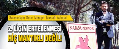 Samsunspor Genel Menajeri Mustafa Aztopal