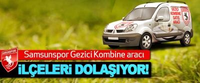 Samsunspor Gezici Kombine aracı İlçeleri Dolaşıyor!