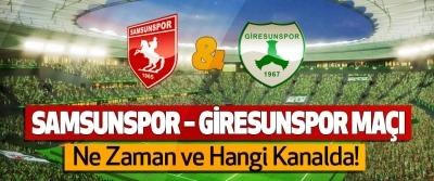 Samsunspor – Giresunspor maçı Ne Zaman ve Hangi Kanalda!