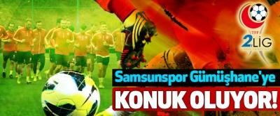 Samsunspor Gümüşhane'ye Konuk Oluyor!