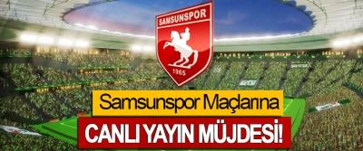 Samsunspor Maçlarına Canlı yayın müjdesi!