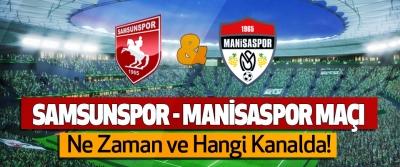 Samsunspor – Manisaspor  maçı Ne Zaman ve Hangi Kanalda!